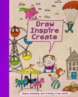 Draw, Create, Inspire