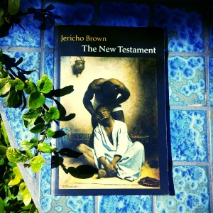 The New Testament by Jericho Brown.